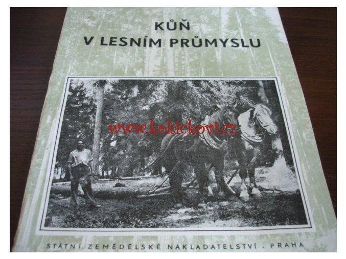 KŮŇ V LESNÍM PRŮMYSLU HYNEK LECHNER DUŠEK 1955