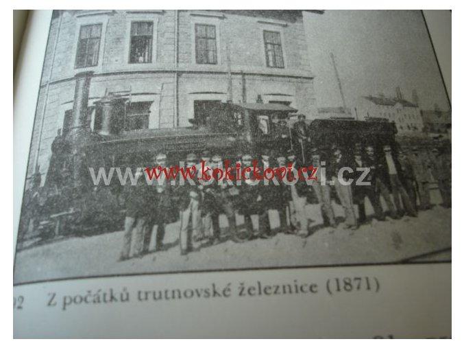 Trutnov známý neznámý historický místopis města slovem/obrazem