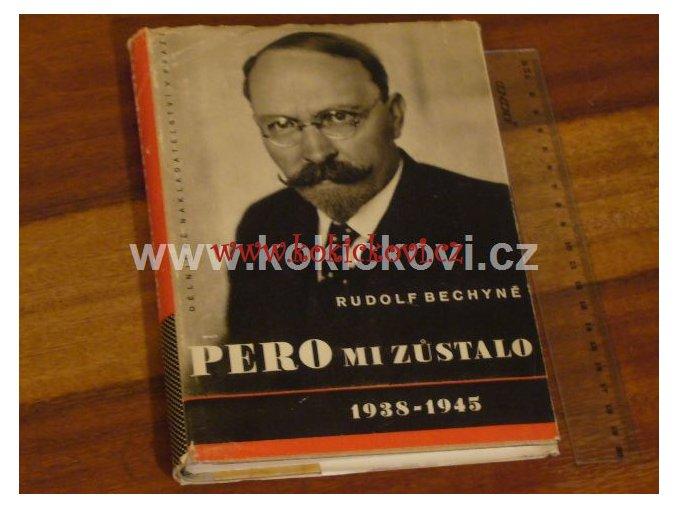 PERO MI ZŮSTALO RUDOLF BECHYNĚ 1938-1945