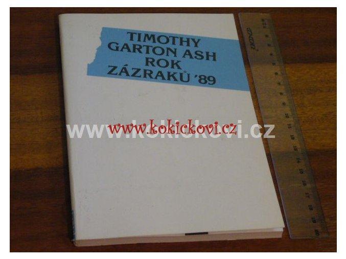 ROK ZÁZRAKŮ TIMOTHY GARTON ASH