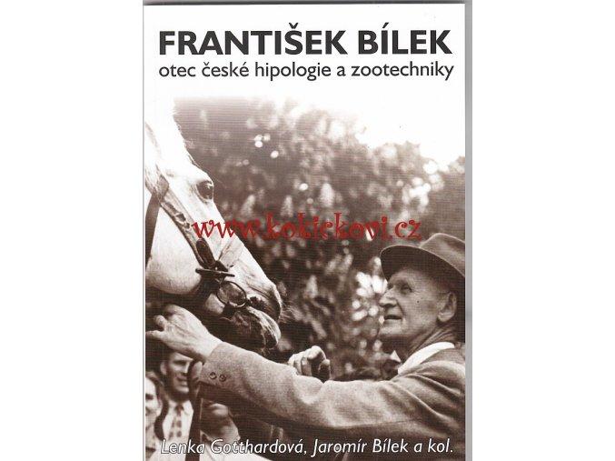 František Bílek zakladatel české hipologie a zootechniky - koní
