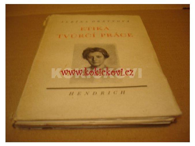 ETIKA TVŮRČÍ PRÁCE ALBÍNA DRATVOVÁ 1941