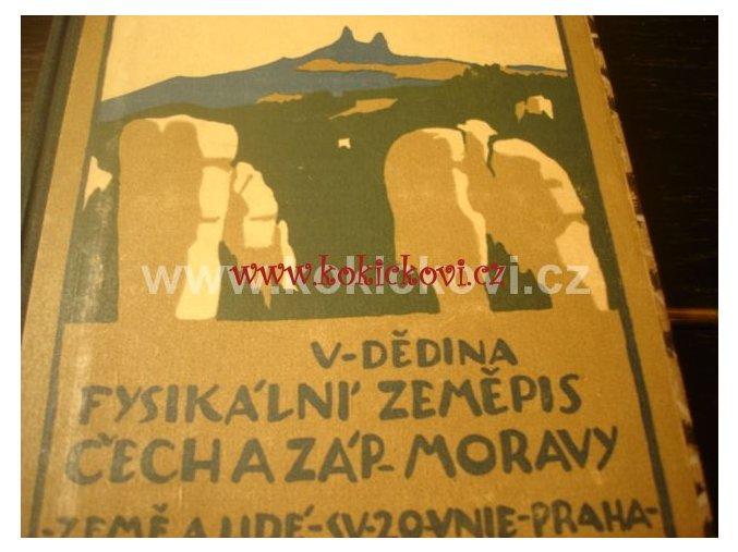 FYZIKÁLNÍ ZEMĚPIS ČECH A MORAVY A KARPATSKÉ ČÁSTI ČSR  1921