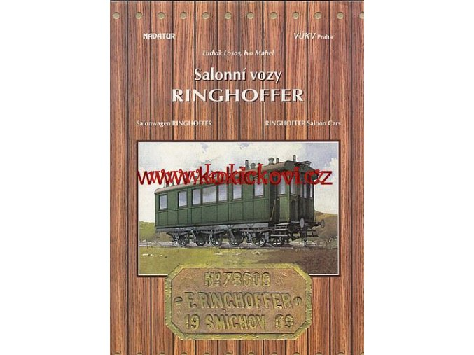 Ringhoferovy salonní vozy  - MONOGRAFIE ČESKY ANGLICKY NĚMECKY