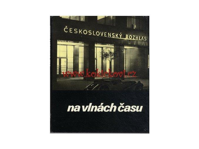 Československý rozhlas na vlnách času propagační fotopublikace