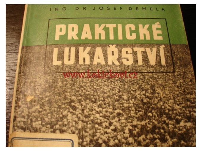 PRAKTICKÉ LUKAŘSTVÍ - SENO HNOJENÍ MONOGRAFIE 1955