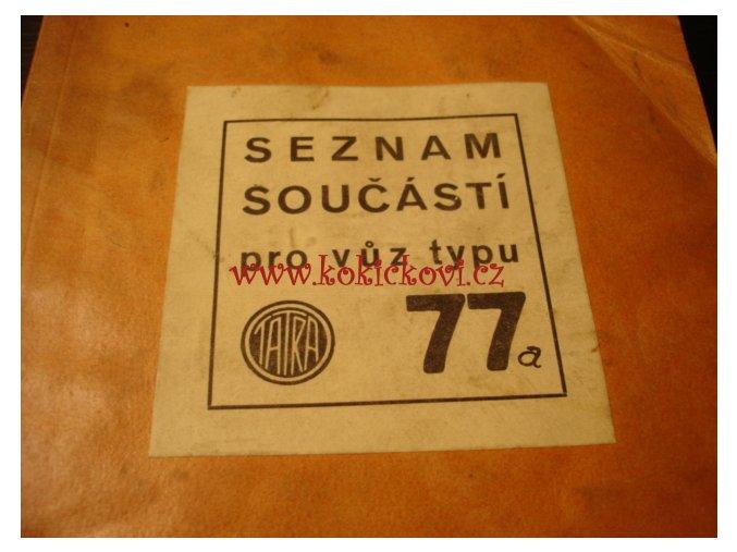 TATRA 77a - seznam součástí - originál 193? - A5 - 72 stran - tisk Albert krupička Praha