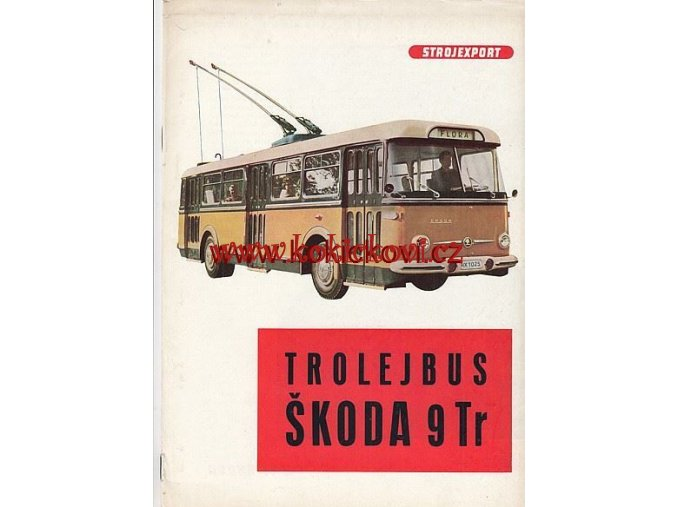 TROLEJBUS ŠKODA 9 Tr - REKLAMNÍ PROSPEKT A4 - 1965 - STROJEXPORT  - 8 STRAN - ČESKÝ TEXT