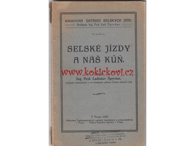 SELSKÉ JÍZDY A NÁŠ KŮŇ - PROF. ŠPRYŇAR PRAHA 1927