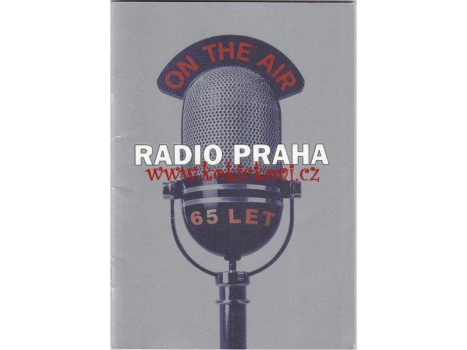 RADIO PRAHA 65 LET - VÝROČNÍ PUBLIKACE - A5 - 42 STRAN - MOROSLAV KRUPIČKA
