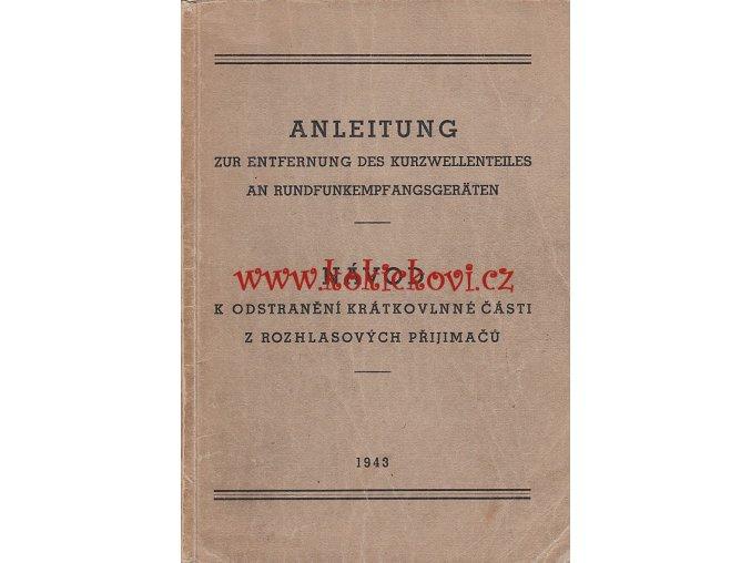 """Anleitungsbuch für die Entfernung von Kurzwellenteilen aus Rundfunkgeräten im """"Reichsprotektorat Böhmen und Mähren"""" 1943"""