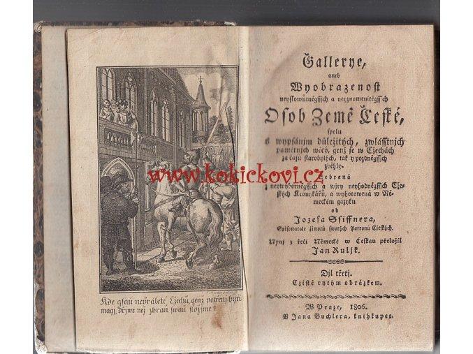 Gallerye, aneb, Wyobrazenost neyslowůtněgssjch a neyznamenitěgssjch Osob Země České - DÍL 3 - PRAHA 1806