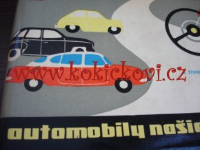 Automobily našich ciest - např. TATRA 603 ŠKODA 440 FIAT 600 WAR