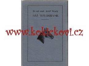 NÁŠ TEPLOKREVNÍK 1925 chov koní LIPICÁN