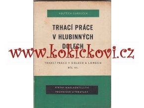 TRHACÍ PRÁCE V HLUBINNÝCH DOLECH SNTL 1955