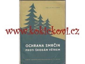 OCHRANA SMRČIN PROTI ŠKODÁM VĚTREM 1957 STRAN 98