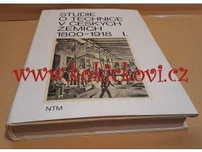DĚJINY TECHNIKY V ČESKÝCH ZEMÍCH 1800-1918 SV.1