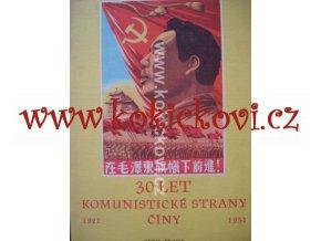 30 LET KOMUNISTICKÉ STRANY ČÍNY 1921-1951 MAO CE TUNG
