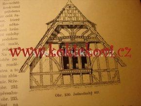 Monografie o stavbách dřevěných - hrázděných - Ing. Miroslav Třešťský - cca 1914 -