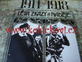 LÉTA ZKÁZY A NADĚJE 1914-1948 1. SVĚTOVÁ VÁLKA
