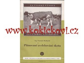 Plánované zvelebení skotu 1951 STRAN 132 S. MYDLARČÍK