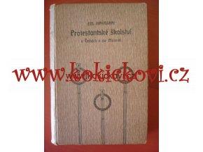 Protestantské školství v Čechách a na Moravě Praha 1910