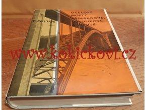Ocelové mosty příhradové, obloukové a visuté