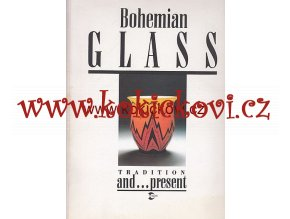 Bohemian Glass Tradition and Present - CRYSTALEX NOVÝ BOR SKLO