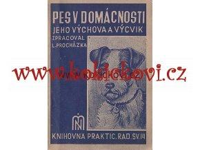 PES V DOMÁCNOSTI JEHO VÝCHOVA A VÝCVIK 1941