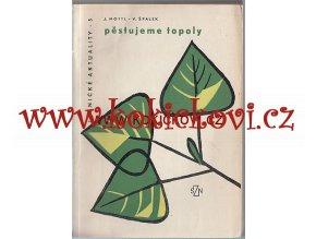 PĚSTUJEME TOPOLY 1961 - NÁKLAD POUZE 5000 KS LES