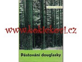 Pěstování douglasky - J. Hofman SZN 1964