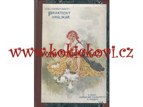 PRAKTICKÝ KRÁLÍKÁŘ - TÁBORSKÝ-ROSICKÝ KRÁLÍKÁŘSTVÍ 1917