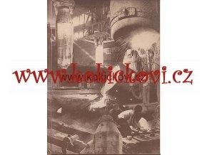 CESTOU TECHNICKÉHO POKROKU VŽKG 1828-1958 VÍTKOVICKÉ ŽELEZÁRNY