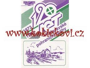 120 LET MORAVSKÉ POHRANIČNÍ DRÁHY 1873 - 1993