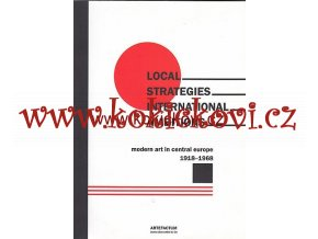 Local Strategies International Ambitions Modern Art and Central