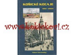 Košické koľaje 1891-2004 slovensky - NÁKLAD POUZE 800KS
