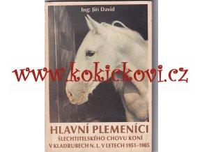 Hlavní plemeníci šlechtitel. chovu koní Kladruby 1951-1985