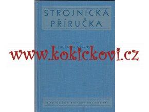Strojnická příručka. Díl 5, část 1, Pružnost a pevnost, 1957