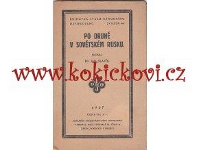 Slavík, Jan: Po druhé v sovětském Rusku, 1927, 60 stran