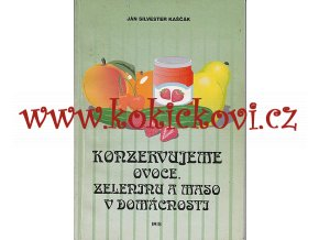 Konzervujeme ovoce, zeleninu a maso