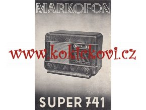 RADIO MARKOFON SUPER 741 REKLAMNÍ PROSPEKT ROK 1940 - LETÁK A5 - 1 LIST