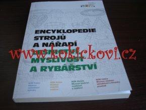 Encyklopedie strojů a nářadí. LESNICTVÍ MYSLIVOST RYBÁŘSTVÍ