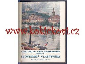 KAREL KÁLAL - SLOVENSKÁ VLASTIVĚDA 1928 - ZDOBENÁ NAKL. VAZBA