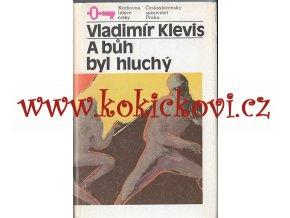 A bůh byl hluchý 1988 Vladimír Klevis