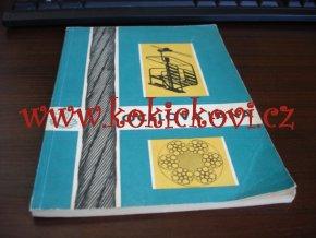 Ocelová lana - Praha - Ministrestvo hutního průmyslu a rudných dolů 1957 A5 - katalog ocelových lan