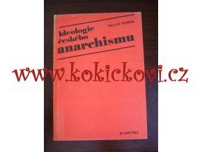 Ideologie českého anarchismu - Václav Tomek - 1988 - Praha Academia 1988