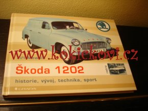 ŠKODA 1202 - MONOGRAFIE - HISTORIE VÝVOJ TECHNIKA SPORT