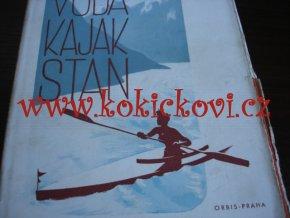 VODA, KAJAK, STAN Herbert Rittlinger 1944 - cestopis alpské řeky - dar pro vodáka