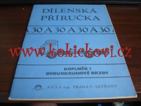 DÍLENSKÁ PŘÍRUČKA AVIA A30 - DOPLNĚK DVOUOKRUHOVÉ BRZY - A4 -