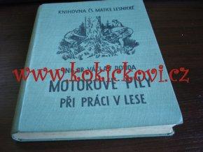 MOTOROVÉ PILY PŘI PRÁCI V LESE - V. DOUDA MONOGRAFIE PÍSEK 1948